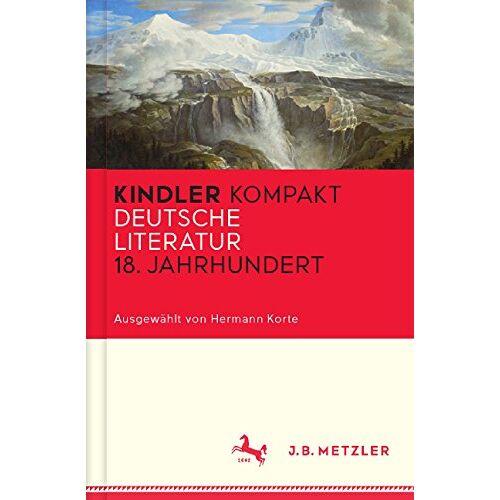 Korte Hermann, Korte Hermann - Kindler Kompakt: Deutsche Literatur, 18. Jahrhundert (Neuerscheinungen J.B. Metzler) - Preis vom 22.01.2020 06:01:29 h