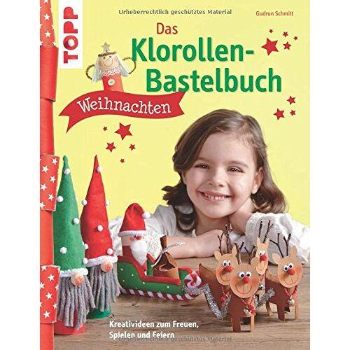 Gudrun Schmitt - Das Klorollen-Bastelbuch Weihnachten: Kreativideen zum Freuen, Spielen und Feiern - Preis vom 07.08.2020 04:56:28 h