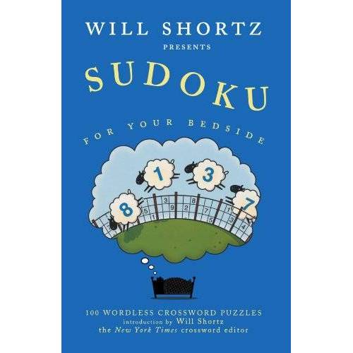 - Will Shortz Presents Sudoku for Your Bedside: 100 Wordless Crossword Puzzles - Preis vom 27.02.2021 06:04:24 h