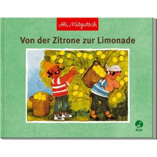 Ali Mitgutsch - Von der Zitrone zur Limonade - Preis vom 04.09.2020 04:54:27 h