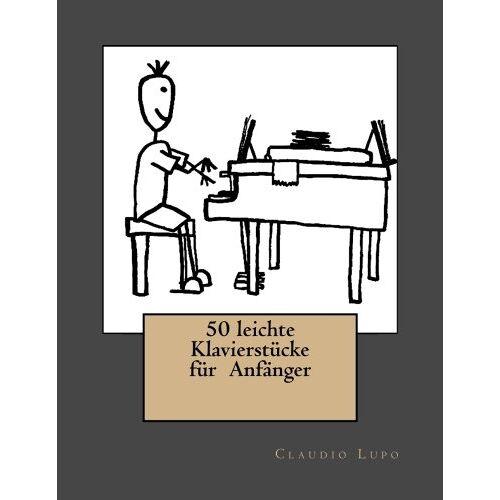 Claudio Lupo - 50 leichte Klavierstücke für Anfänger - Preis vom 18.10.2020 04:52:00 h