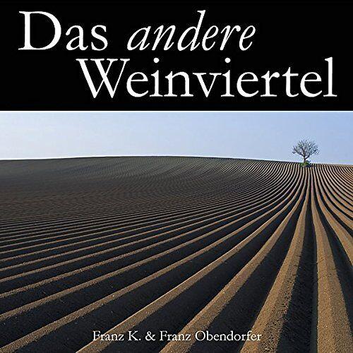 - Das andere Weinviertel - Preis vom 21.10.2020 04:49:09 h