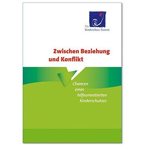 Die Kinderschutz-Zentren - Zwischen Beziehung und Konflikt - Chancen eines hilfeorientierten Kinderschutzes - Preis vom 04.05.2021 04:55:49 h