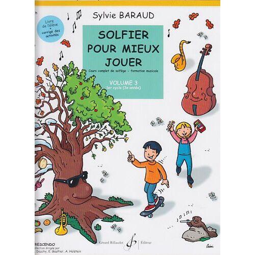Baraud Sylvie - Solfier pour Mieux Jouer Volume 3 - Preis vom 21.10.2020 04:49:09 h