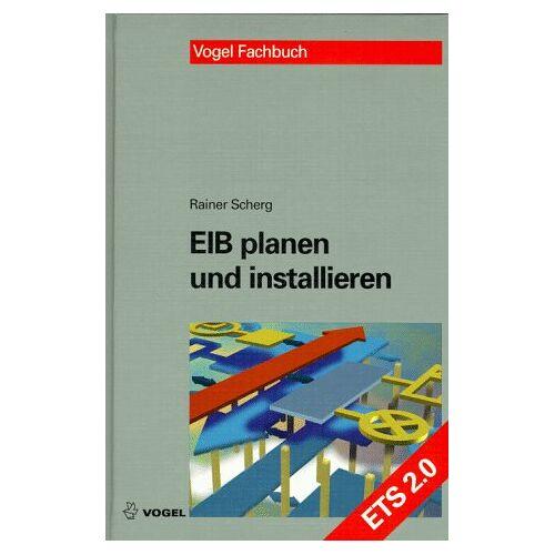 Rainer Scherg - EIB planen und installieren - Preis vom 17.04.2021 04:51:59 h