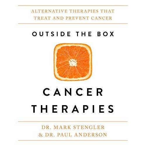 Stengler, Dr. Mark - Outside the Box Cancer Therapies: Alternative Therapies That Treat and Prevent Cancer - Preis vom 08.08.2020 04:51:58 h