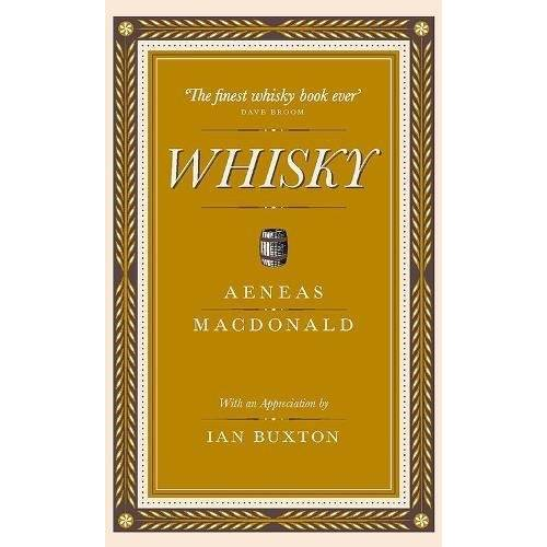 Aeneas MacDonald - Whisky: The First Definitive Book on Whisky - Preis vom 21.10.2020 04:49:09 h