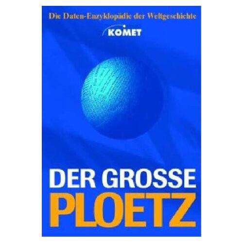 Carl Ploetz - Der Grosse Ploetz. Die Daten-Enzyklopädie der Weltgeschichte - Preis vom 12.04.2021 04:50:28 h