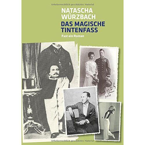 Natascha Würzbach - Das magische Tintenfass: Fast ein Roman - Preis vom 12.06.2019 04:47:22 h