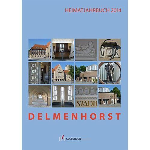 Hrsg. Heimatverein Delmenhorst e.V. - Delmenhorst. Heimatjahrbuch 2014 - Preis vom 19.10.2020 04:51:53 h