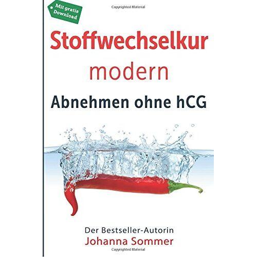Johanna Sommer - Stoffwechselkur modern: Abnehmen ohne hCG - Preis vom 13.05.2021 04:51:36 h