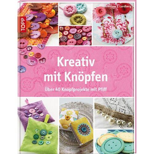 Helene S. Lundberg - Kreativ mit Knöpfen: Über 40 Knopfprojekte mit Pfiff - Preis vom 26.02.2021 06:01:53 h