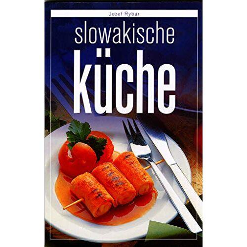 Jozef Rybár - Slowakische kuche (2006) - Preis vom 13.04.2021 04:49:48 h