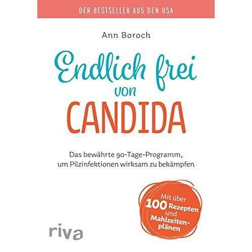 Ann Boroch - Endlich frei von Candida: Das bewährte 90-Tage-Programm, um Pilzinfektionen wirksam zu bekämpfen - Preis vom 20.10.2020 04:55:35 h
