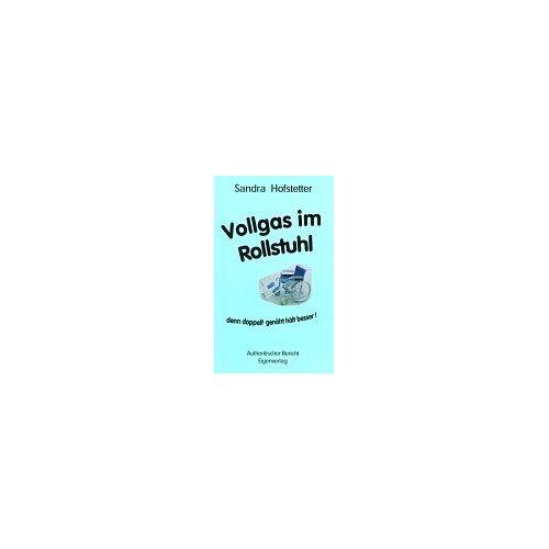 Sandra Hofstetter - Vollgas im Rollstuhl - Preis vom 06.05.2021 04:54:26 h