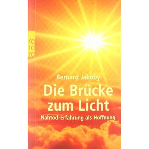 Bernard Jakoby - Die Brücke zum Licht: Nahtod-Erfahrung als Hoffnung - Preis vom 15.11.2019 05:57:18 h