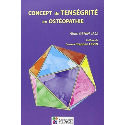 Alain Géhin - CONCEPT DE TENSEGRITE EN OSTEOPATHIE - Preis vom 15.05.2021 04:43:31 h