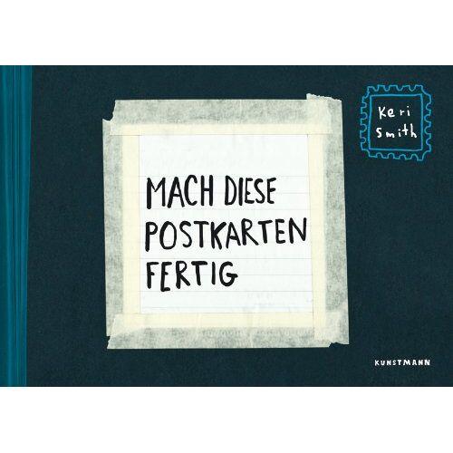 Keri Smith - Mach diese Postkarten fertig: Postkartenbuch mit 48 Karten - Preis vom 25.02.2021 06:08:03 h