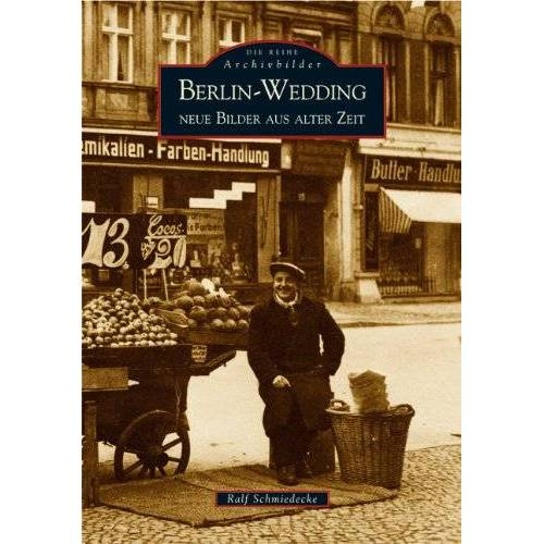 Ralf Schmiedecke - Wedding: Alte Bilder erzählen: Neue Bilder aus alter Zeit - Preis vom 27.03.2020 05:56:34 h