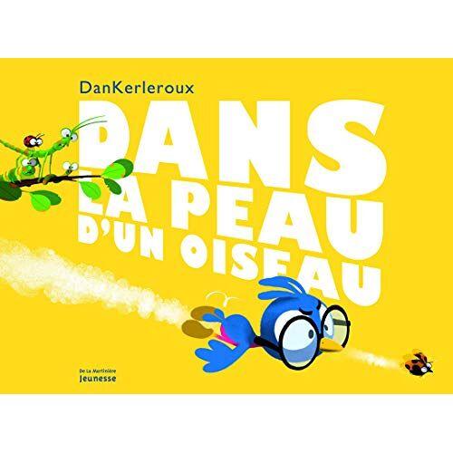 Dankerleroux Carlo - Dans La Peau D'Un Oiseau - Preis vom 06.05.2021 04:54:26 h