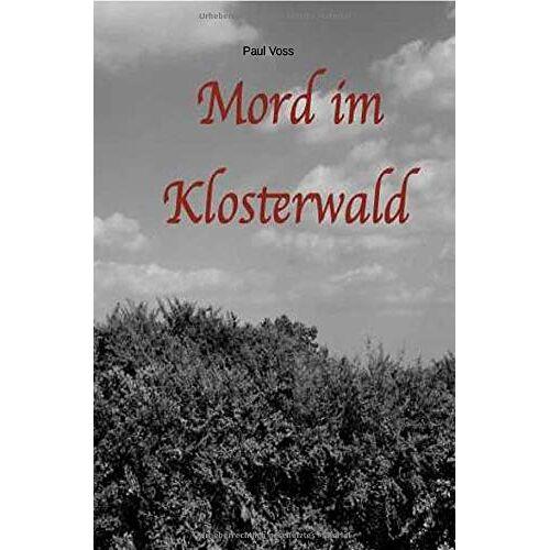 Paul Voss - Krimis aus dem Südkreis Nienburg / Mord im Klosterwald - Preis vom 21.10.2020 04:49:09 h