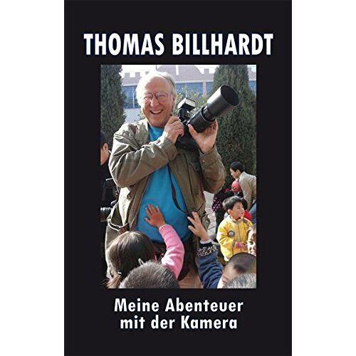 Thomas Billhardt - Thomas Billhardt: Meine Abenteuer mit der Kamera - Preis vom 21.10.2020 04:49:09 h