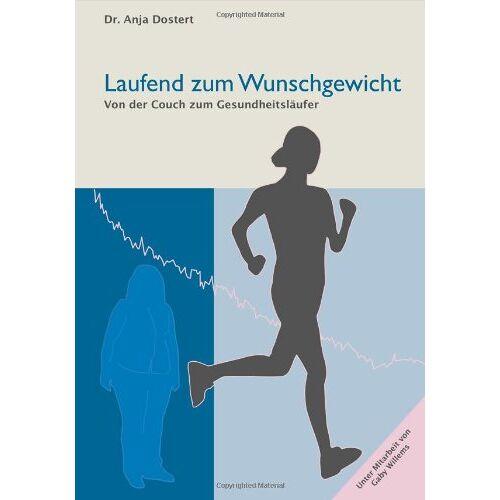 Dostert, Dr. Anja - Laufend zum Wunschgewicht: Von der Couch zum Gesundheitsläufer - Preis vom 24.01.2020 06:02:04 h