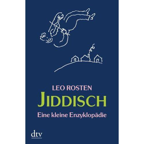 Leo Rosten - Jiddisch: Eine kleine Enzyklopädie - Preis vom 04.08.2019 06:11:31 h