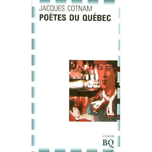 Cotnam J - Poetes du quebec (Bibliotheque Qu) - Preis vom 05.03.2021 05:56:49 h