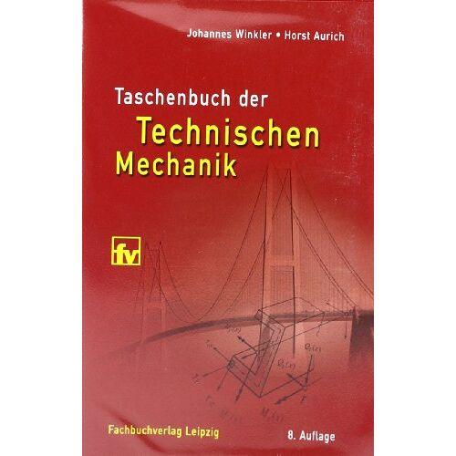 Johannes Winkler - Taschenbuch der Technischen Mechanik - Preis vom 01.12.2019 05:56:03 h