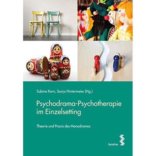 Sabine Kern - Psychodrama-Psychotherapie im Einzelsetting: Theorie und Praxis des Monodramas - Preis vom 29.10.2020 05:58:25 h