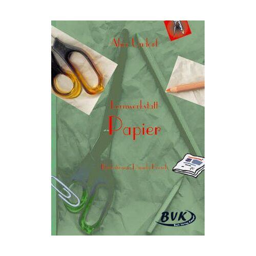 Alice Undorf - Lernwerkstatt Papier - Preis vom 20.01.2021 06:06:08 h