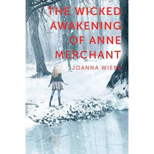 Joanna Wiebe - The Wicked Awakening of Anne Merchant: Book Two of the V Trilogy - Preis vom 19.01.2021 06:03:31 h