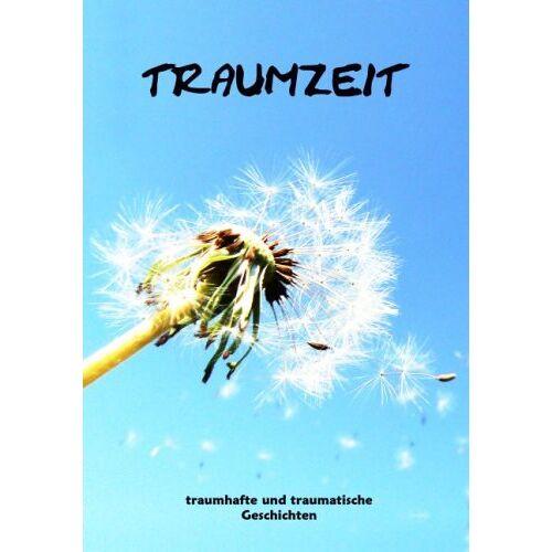 - Traumzeit: Traumhafte und traumatische Geschichten - Preis vom 27.02.2021 06:04:24 h