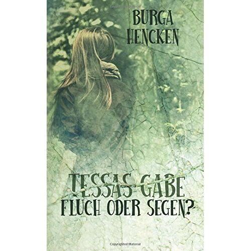 Burga Hencken - Tessas Gabe: Fluch oder Segen? - Preis vom 25.09.2020 04:48:35 h