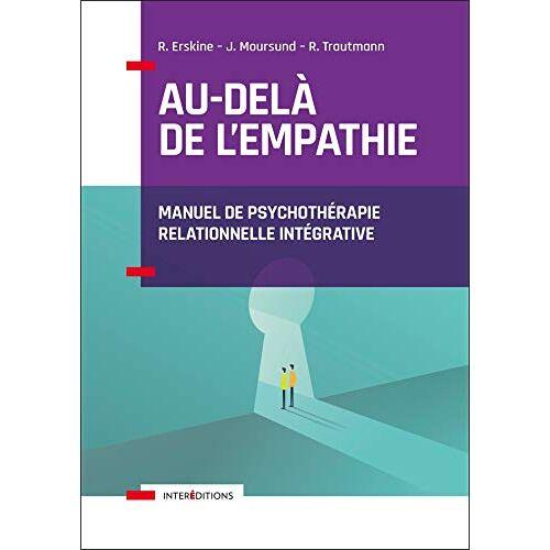 Collectif - Au-delà de l'empathie : Manuel de psychothérapie relationnelle intégrative - Preis vom 11.05.2021 04:49:30 h