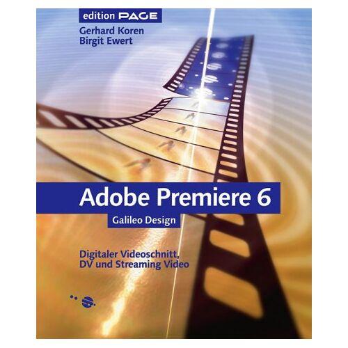Gerhard Koren - Adobe Premiere 6: Digitaler Videoschnitt, DV und Streaming Video (Galileo Design) - Preis vom 25.02.2021 06:08:03 h