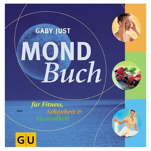 Gaby Just - Mond-Buch (GU Altproduktion) - Preis vom 05.08.2019 06:12:28 h