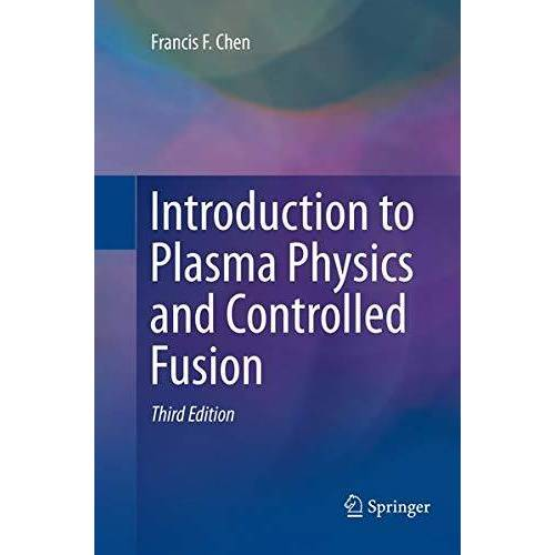 Francis Chen - Introduction to Plasma Physics and Controlled Fusion - Preis vom 18.10.2020 04:52:00 h