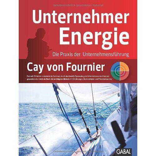 Fournier, Cay von - UnternehmerEnergie: Die Praxis der Unternehmensführung - Preis vom 16.05.2021 04:43:40 h