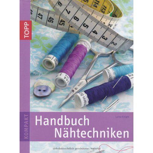 Lorna Knight - Handbuch Nähtechniken - Preis vom 21.01.2020 05:59:58 h