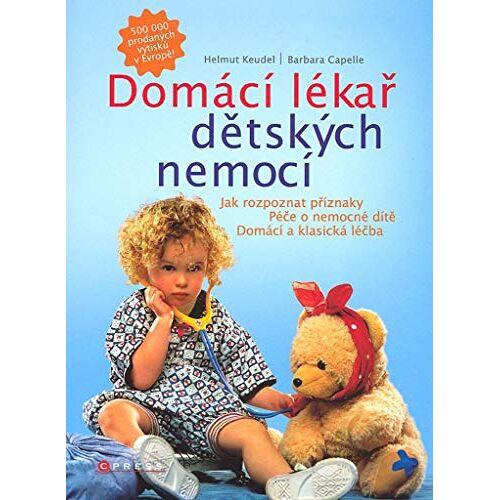 Barbara Capelle - Domácí lékař dětských nemocí (2007) - Preis vom 21.04.2021 04:48:01 h