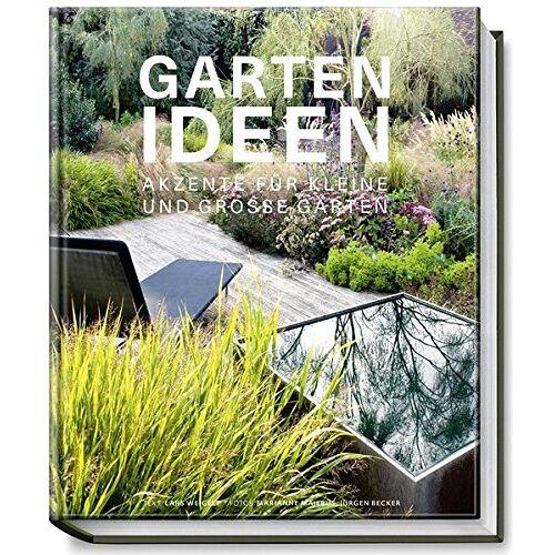 Lars Weigelt - Gartenideen - Akzente für kleine und große Gärten - Preis vom 25.02.2021 06:08:03 h