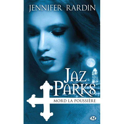 Jennifer Rardin - Jaz Parks, T2 : Jaz Parks mord la poussière - Preis vom 21.10.2020 04:49:09 h