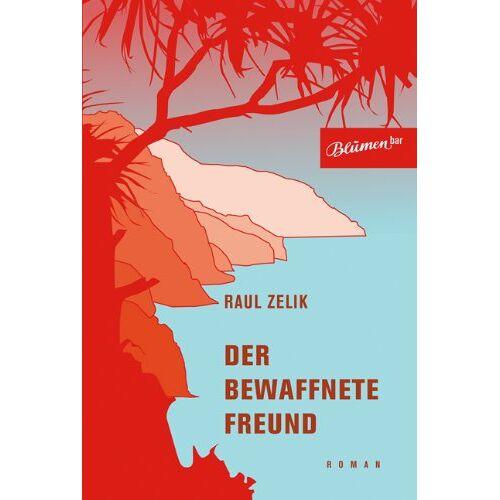 Raul Zelik - Der bewaffnete Freund - Preis vom 20.10.2020 04:55:35 h