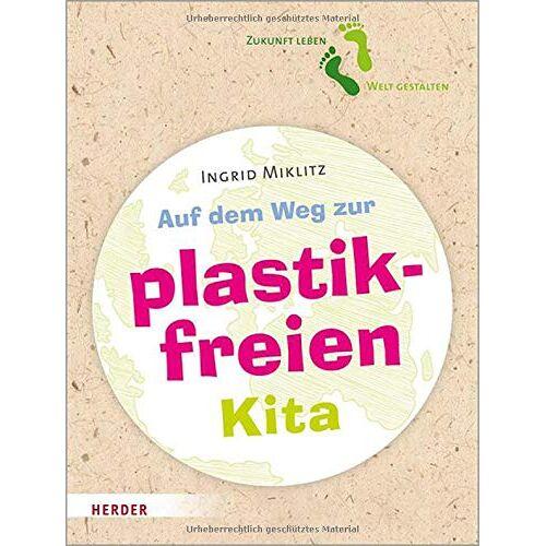 Ingrid Miklitz - Auf dem Weg zur plastikfreien Kita - Preis vom 15.04.2021 04:51:42 h