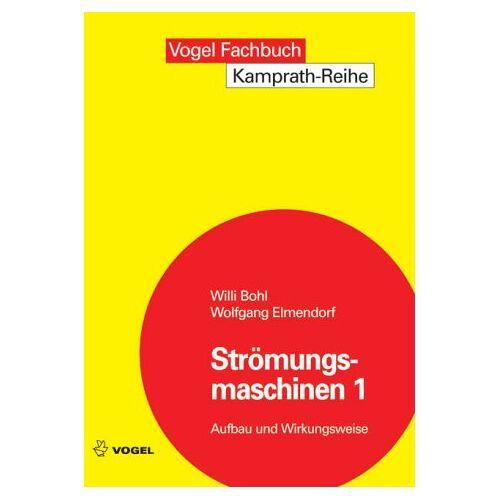 Willi Bohl - Strömungsmaschinen 1. Aufbau und Wirkungsweise - Preis vom 11.04.2021 04:47:53 h