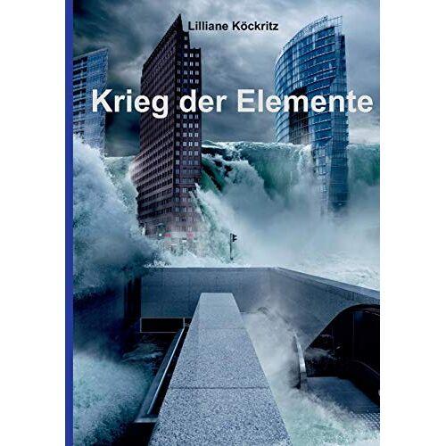 Lilliane Köckritz - Krieg der Elemente - Preis vom 10.04.2021 04:53:14 h