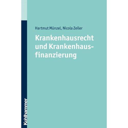 Hartmut Münzel - Krankenhausrecht und Krankenhausfinanzierung - Preis vom 15.04.2021 04:51:42 h