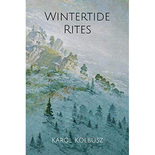 Karol Kolbusz - Wintertide Rites - Preis vom 14.04.2021 04:53:30 h